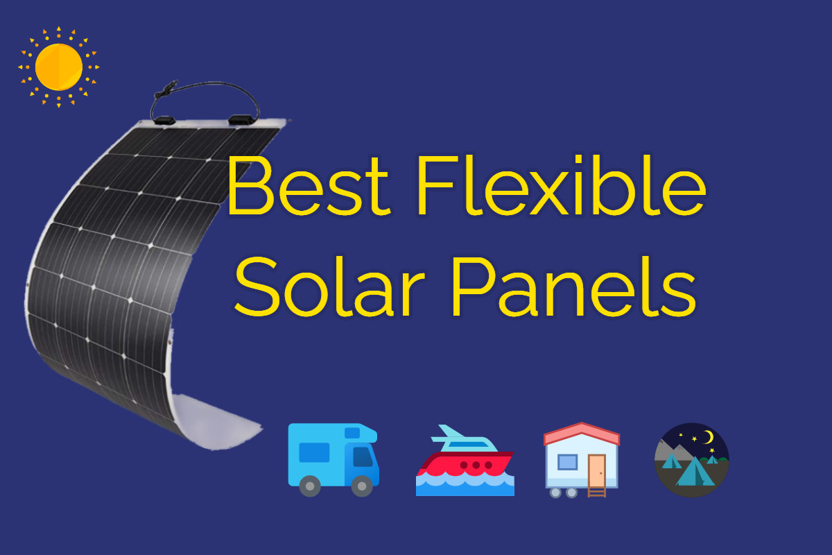 Best Flexible Solar Panels For RV, Boats & Camping in 2021