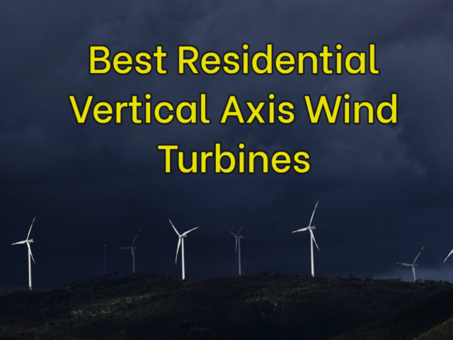 Best Residential Vertical Axis Wind Turbines