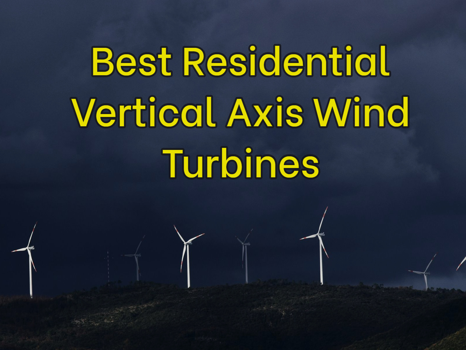 Best Vertical Axis Wind Turbines For Home in 2021
