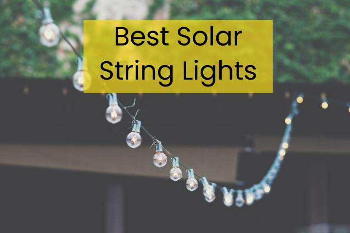 Best Solar String Lights For Garden, Outdoors