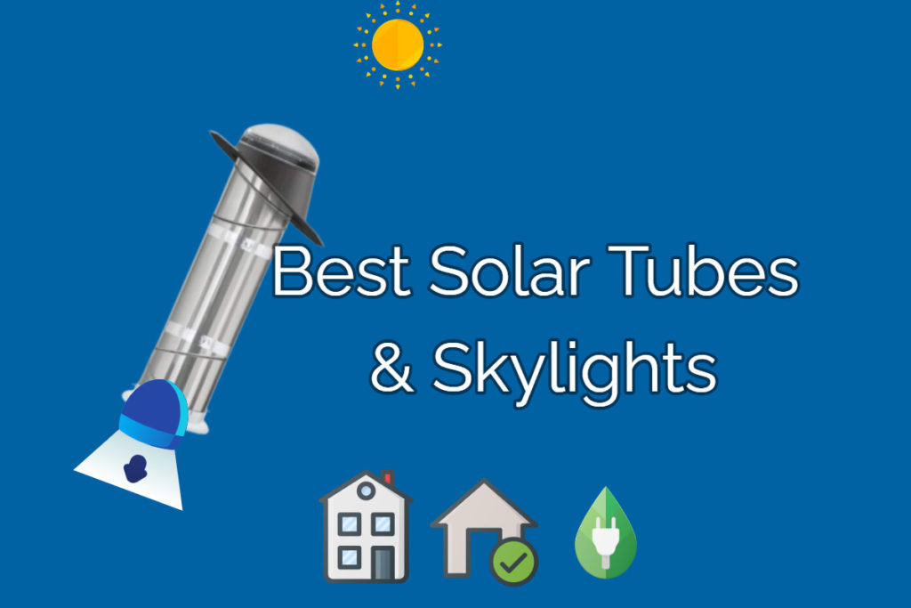 Best Solar Tubes and Skylights