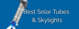 Best Solar Tubes and Skylights