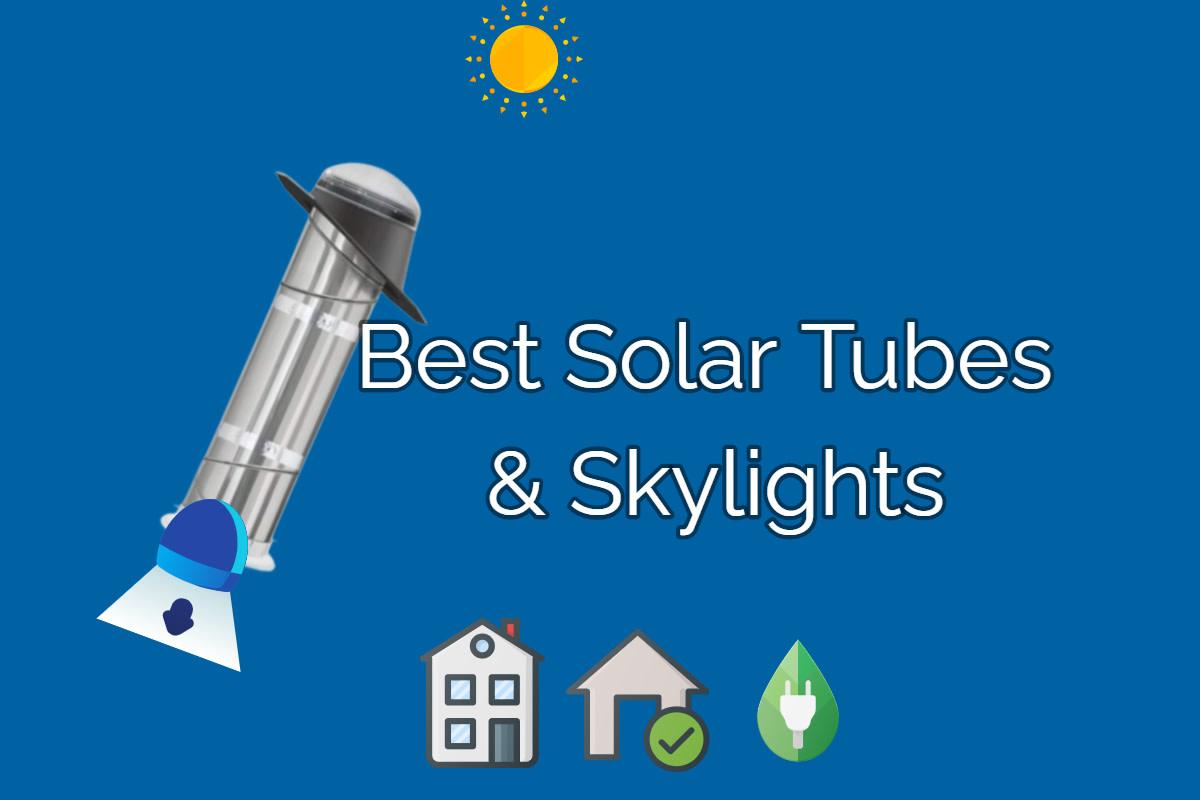 Best Solar Tubes & Skylights For Home