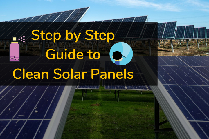 Step by Step Guide to Clean Solar Panels