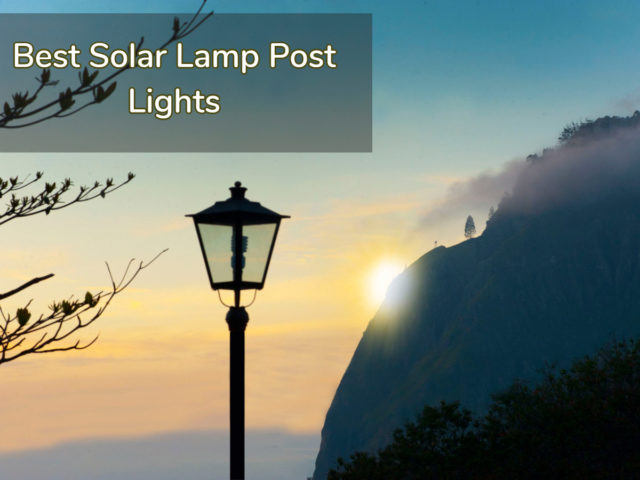 Best Solar Lamp Post Lights; Solar Post Lights;